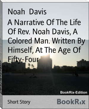 A Narrative Of The Life Of Rev. Noah Davis, A Colored Man. Written By Himself, At The Age Of Fifty-Four