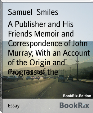 A Publisher and His Friends Memoir and Correspondence of John Murray; With an Account of the Origin and Progress of the