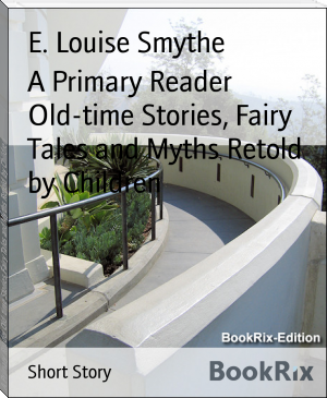 A Primary Reader Old-time Stories, Fairy Tales and Myths Retold by Children