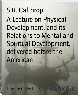 A Lecture on Physical Development, and its Relations to Mental and Spiritual Development, delivered before the American