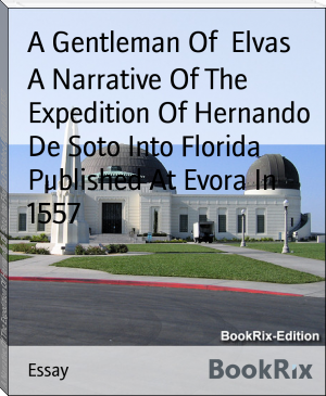 A Narrative Of The Expedition Of Hernando De Soto Into Florida Published At Evora In 1557