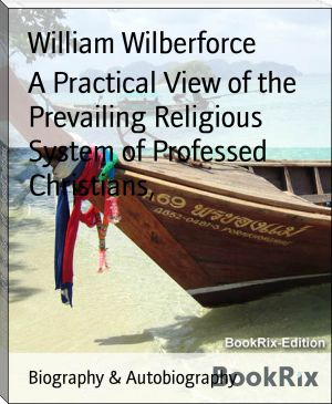 A Practical View of the Prevailing Religious System of Professed Christians,