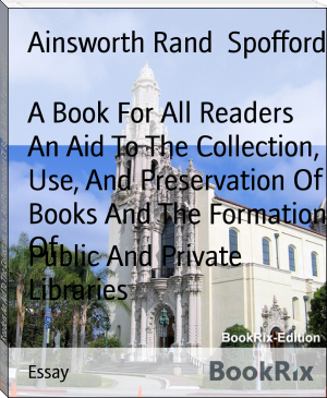 A Book For All Readers An Aid To The Collection, Use, And Preservation Of Books And The Formation Of