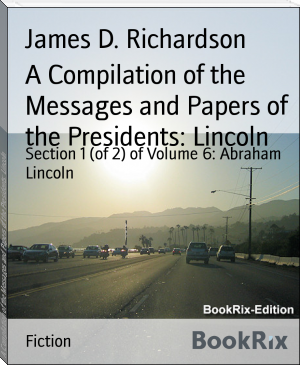 A Compilation of the Messages and Papers of the Presidents: Lincoln