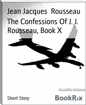 The Confessions Of J. J. Rousseau, Book X