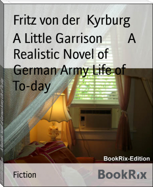 A Little Garrison        A Realistic Novel of German Army Life of To-day