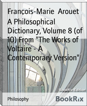"A Philosophical Dictionary, Volume 8 (of 10) From ""The Works of Voltaire - A Contemporary Version"""