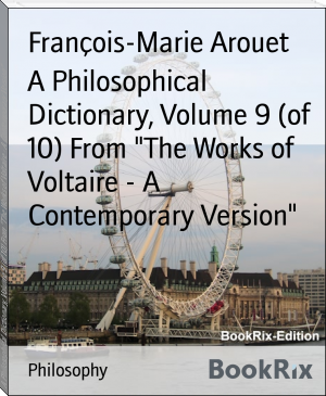 "A Philosophical Dictionary, Volume 9 (of 10) From ""The Works of Voltaire - A Contemporary Version"""