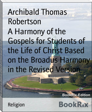 A Harmony of the Gospels for Students of the Life of Christ Based on the Broadus Harmony in the Revised Version
