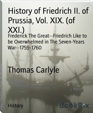 History of Friedrich II. of Prussia, Vol. XIX. (of XXI.)