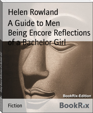 A Guide to Men        Being Encore Reflections of a Bachelor Girl