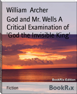 God and Mr. Wells A Critical Examination of 'God the Invisible King'