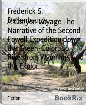 A Canyon Voyage The Narrative of the Second Powell Expedition down the Green-Colorado River from Wyoming, and the Explor