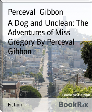 A Dog and Unclean: The Adventures of Miss Gregory By Perceval Gibbon