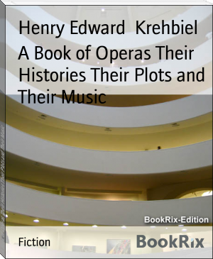A Book of Operas Their Histories Their Plots and Their Music