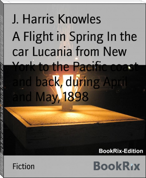 A Flight in Spring In the car Lucania from New York to the Pacific coast and back, during April and May, 1898