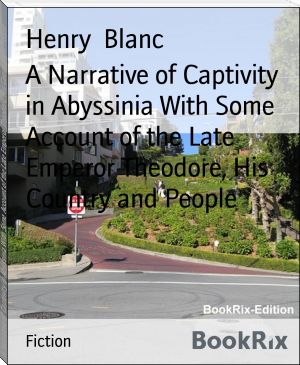 A Narrative of Captivity in Abyssinia With Some Account of the Late Emperor Theodore, His Country and People