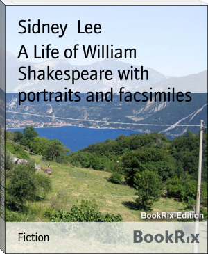 A Life of William Shakespeare with portraits and facsimiles