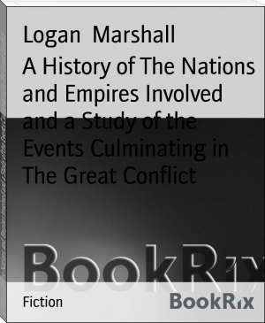 A History of The Nations and Empires Involved and a Study of the Events Culminating in The Great Conflict