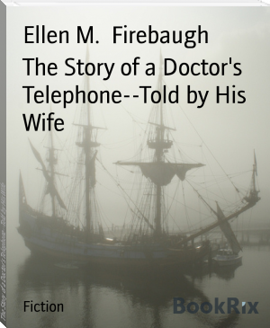 The Story of a Doctor's Telephone--Told by His Wife