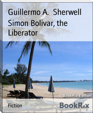 Simon Bolivar, the Liberator