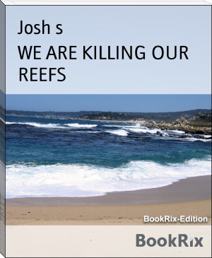 WE ARE KILLING OUR REEFS