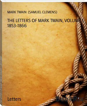 THE LETTERS OF MARK TWAIN, VOLUME 1, 1853-1866