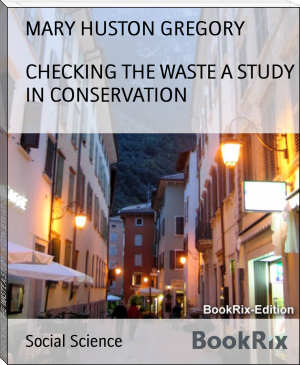 CHECKING THE WASTE A STUDY IN CONSERVATION