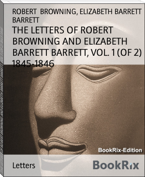 THE LETTERS OF ROBERT BROWNING AND ELIZABETH BARRETT BARRETT, VOL. 1 (OF 2) 1845-1846