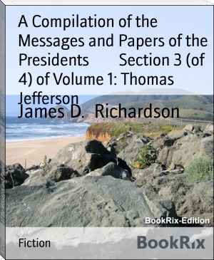 A Compilation of the Messages and Papers of the Presidents        Section 3 (of 4) of Volume 1: Thomas Jefferson