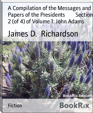 A Compilation of the Messages and Papers of the Presidents        Section 2 (of 4) of Volume 1: John Adams