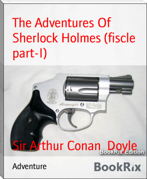 The Adventures Of Sherlock Holmes (fiscle part-I)
