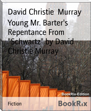 "Young Mr. Barter's Repentance From ""Schwartz"" by David Christie Murray"