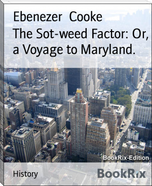 The Sot-weed Factor: Or, a Voyage to Maryland.