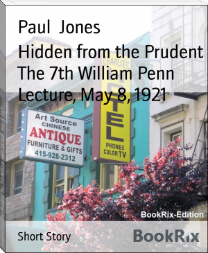 Hidden from the Prudent The 7th William Penn Lecture, May 8, 1921