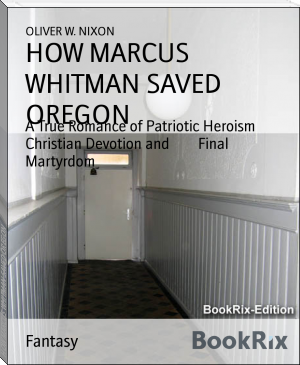 HOW MARCUS WHITMAN SAVED OREGON