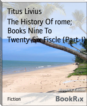 The History Of rome; Books Nine To Twenty-Six Fiscle (Part-I)