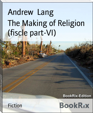 The Making of Religion (fiscle part-VI)