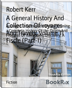 A General History And Collection Of voyages And Travels, Volume 11 Fiscle (Part-I)