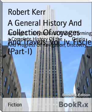 A General History And Collection Of voyages And Travels, Vol. Iv. Fiscle (Part-I)