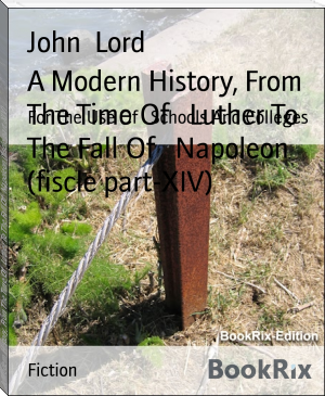 A Modern History, From The Time Of   Luther To The Fall Of   Napoleon (fiscle part-XIV)