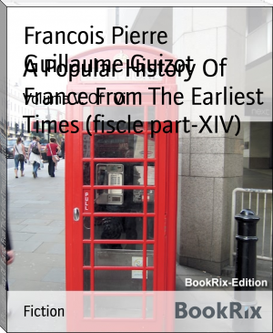 A Popular History Of   France From The Earliest Times (fiscle part-XIV)