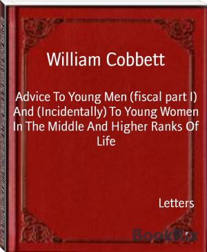 Advice To Young Men (fiscal part I) And (Incidentally) To Young Women In The Middle And Higher Ranks Of Life