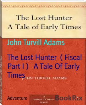 The Lost Hunter  ( Fiscal Part I )   A Tale Of Early Times