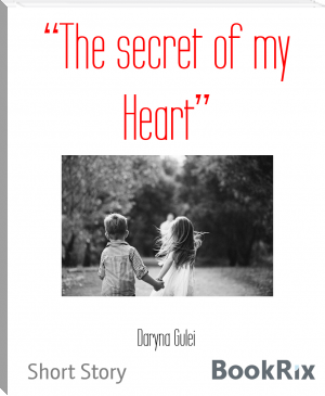 """The secret of my Heart"""